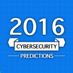 Cybersecurity predictions for 2016